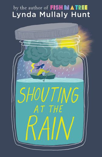 Image result for shouting at the rain by lynda mullaly hunt